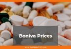 Boniva Prices 2021, Boniva 150mg Cost and Generic Prices, what is boniva and what is it used for, current prices