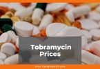 Tobramycin Prices 2021, 1 Eye Dropper of Tobramycin 5ml Cost and Generic Prices , what is tobraymcin and what is it used for